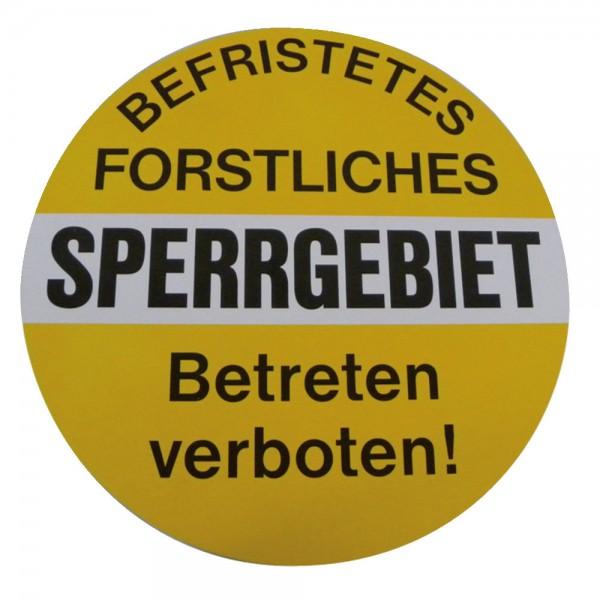 """Warntafel """"Befristetes Forstliches Sperrgebiet - Betreten verboten!"""""""